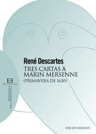 TRES CARTAS A MARIN MERSENNE : (PRIMAVERA DE 1630)