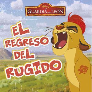 LA GUARDIA DEL LEÓN. EL REGRESO DEL RUGIDO