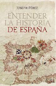 ENTENDER LA HISTORIA DE ESPAÑA