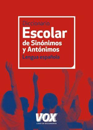 DICCIONARIO ESCOLAR DE SINÓNIMOS Y ANTÓNIMOS 2012
