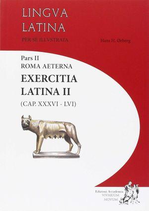 EXERCITIA LATINA II (CAP.XXXVI-LVI) - PARS II ROMA AETERNA