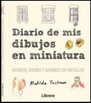 DIARIO DE MIS DIBUJOS EN MINIATURA