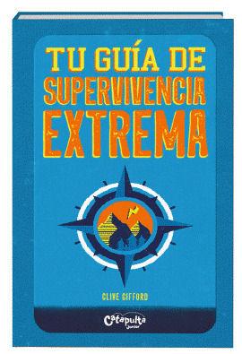TU GUÍA EXTREMA DE SUPERVIVENCIA