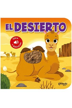 EL DESIERTO - TOCA Y ESCUCHA