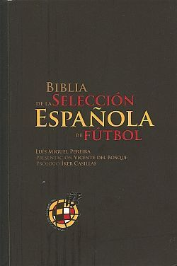 BIBLIA DE LA SELECCION ESPAÑOLA DE FUTBOL